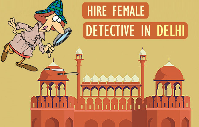 hire female detective delhi