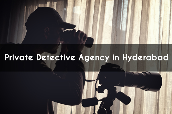 private detective agency hyderabad